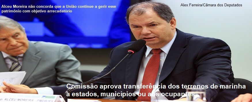 Comissão aprova transferência dos terrenos de marinha a estados, municípios ou aos ocupantes