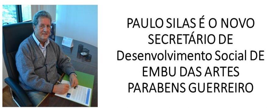 PAULO SILAS É O NOVO SECRETÁRIO DE DESENVOLVIMENTO SOCIAL DE EMBU DAS ARTES